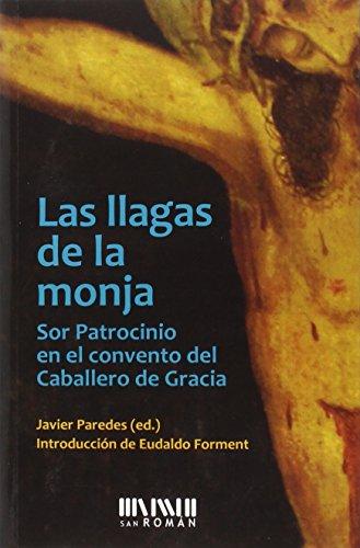 Las Llagas De La Monja por Paredes Alonso, Javier