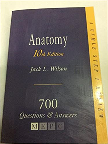 Anatomy 700 Questions Answers A Usmle Step 1 Review
