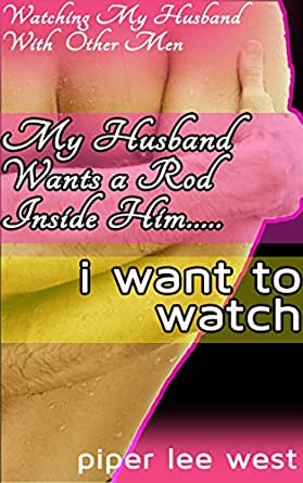 my husband wants another man s rod inside him i want to watch kindle price 2 99