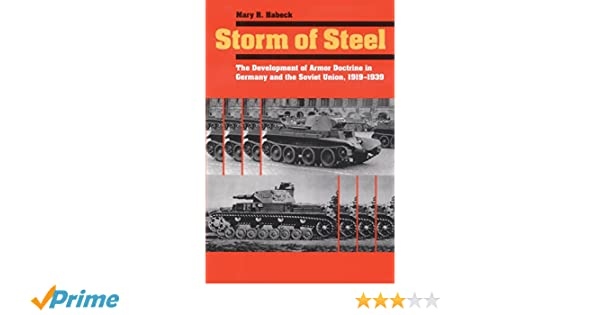 Storm of Steel: The Development of Armor Doctrine in Germany