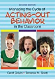 Managing the Cycle of Acting-Out Behavior in the Classroom 2nd Edition
