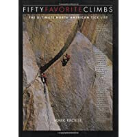 Fifty Favorite Climbs in North America: The Ultimate North American Tick List