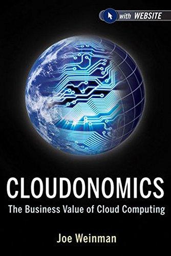 Cloudonomics, + Website: The Business Value of Cloud Computing