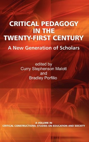 Read Online Critical Pedagogy in the Twenty-First Century: A New Generation of Scholars (Hc) (Critical Constructions: Studies on Education and Society) ebook