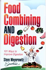Food Combining and Digestion: Easy to Follow Techniques to Increase Stomach Power and Maximize Digestion Paperback
