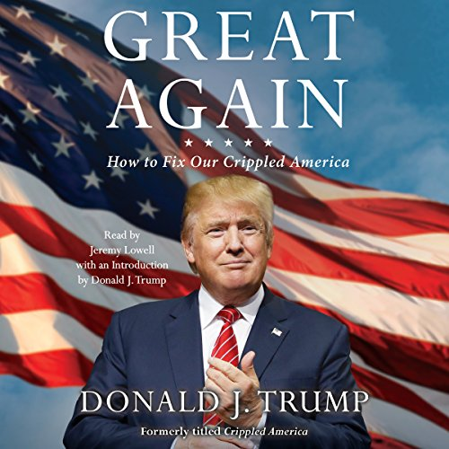Great Again: How to Fix Our Crippled America Audiobook [Free Download by Trial] thumbnail