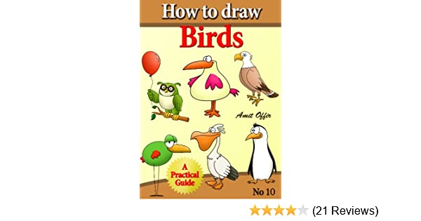 How to draw birds how to draw comics and cartoon characters book 10 how to draw birds how to draw comics and cartoon characters book 10 kindle edition by amit offir children kindle ebooks amazon fandeluxe Images