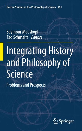 Integrating History and Philosophy of Science: Problems and Prospects: 263 (Boston Studies in the Philosophy and History of Science) Pdf