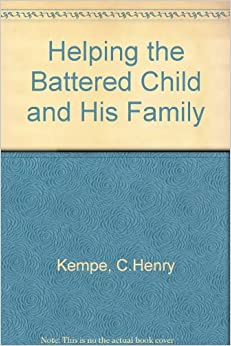 Helping the Battered Child and His Family.