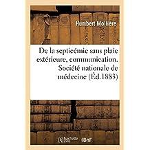 de la Septicémie Sans Plaie Extérieure, Communication. Société Nationale de Médecine