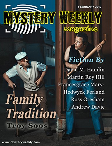 Mystery Weekly Magazine February 2017 (Mystery Weekly Magazine Issues Book 18)