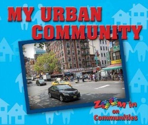 Read Online My Urban Community (Zoom in on Communities) pdf epub