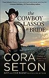 The Cowboy Lassos a Bride: Volume 6