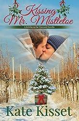 Kissing Mr. Mistletoe: Holiday in the Vineyard