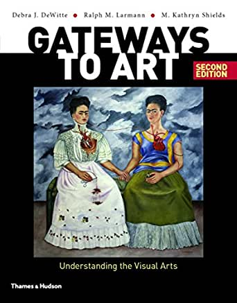 Gateways to Art: Understanding the Visual Arts (Second edition