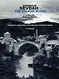 STORIES OF SEVDAH -THE BALKAN BLUES