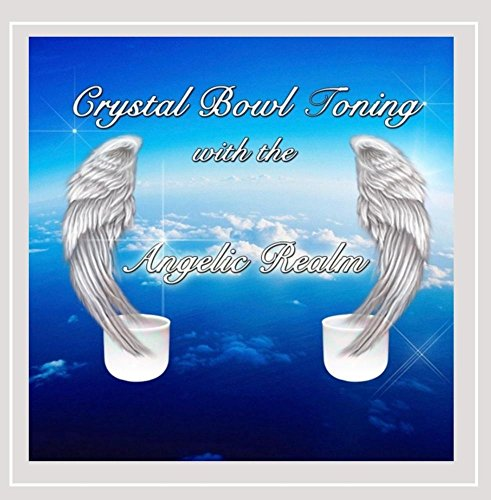 Crystal Bowl Toning With the Angelic Realm