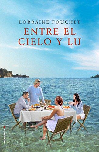 Entre el cielo y Lu (Novela) (Spanish Edition)