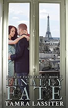 Finally Fate (Role of Fate Book 6) by [Lassiter, Tamra]