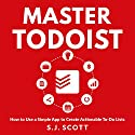 Master Todoist: How to Use a Simple App to Create Actionable To-Do Lists and Organize Your Life Audiobook by S. J. Scott Narrated by Greg Zarcone