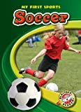 Soccer (Blastoff! Readers: My First Sports) (Blastoff! Readers: My First Sports: Level 4) (Blastoff Readers. Level 4)