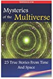 Mysteries of the Multiverse: 25 True Stories from Time and Space, Terrence Aym and Kirsten Lambertsen, 1468000853