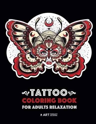 Tattoo Coloring Book For Adults Relaxation: Anti-Stress Coloring Book for Men & Women, Detailed Tattoo Designs of Butterflies, Owls, Wings, Hearts, ... & Meditation Practice for Stress Relief ()