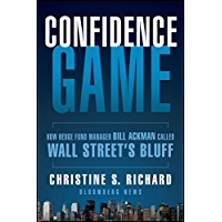 Confidence Game: How Hedge Fund Manager Bill Ackman Called Wall Street's Bluff (Bloomberg Book 158)