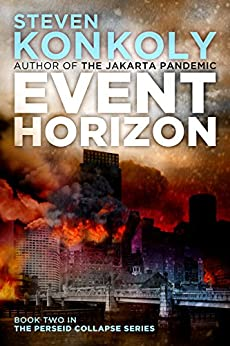 EVENT HORIZON: A Post-Apocalyptic Technothriller (The Perseid Collapse Series Book 2) by [Konkoly, Steven]