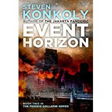 EVENT HORIZON: A Post-Apocalyptic Technothriller (The Perseid Collapse Series Book 2)