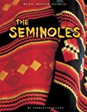 The Seminoles, Charlotte Wilcox, 0822528487