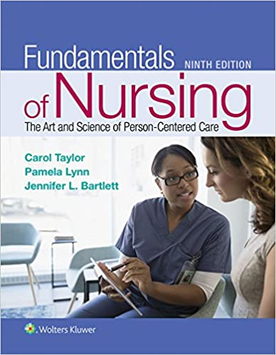 Fundamentals of Nursing, 9th Ed., Taylor, Lynn, Bartlett