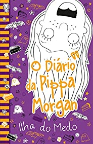 O diário da Pippa Morgan - Ilha do medo - Livro 3: Volume 3