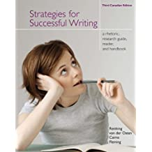 Strategies for Successful Writing: A Rhetoric, Research Guide, Reader, and Handbook, Third Canadian Edition (3rd Edition)