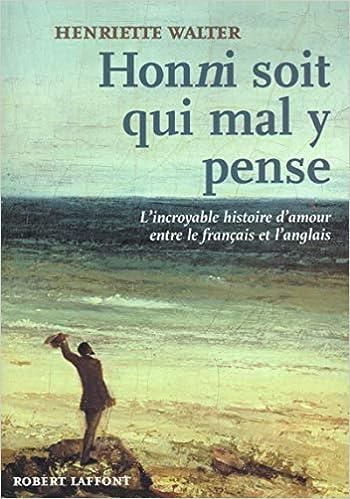 Amazon Fr Honni Soit Qui Mal Y Pense L Incroyable