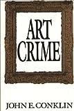Art Crime, John E. Conklin, 0275947718