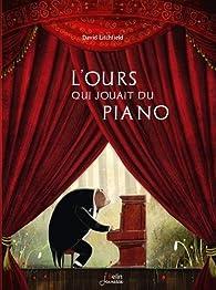 L'ours qui jouait du piano par David Litchfield