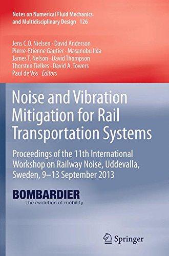Noise and Vibration Mitigation for Rail Transportation Systems: Proceedings of the 11th International Workshop on Railway Noise, Uddevalla, Sweden, ... Fluid Mechanics and Multidisciplinary Design)