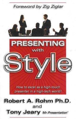 Presenting with Style, How to excel as a high-touch presenter in a high-tech world!
