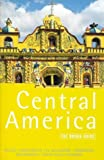 Central America, Rough Guides Staff and Peter Eltringham, 1858283353