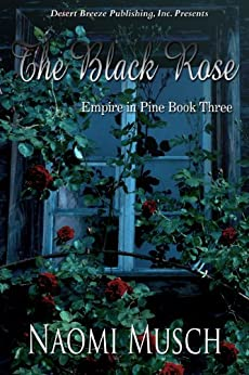 The Black Rose (Empire in Pines Book 3) by [Musch, Naomi]
