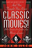 And You Thought You Knew Classic Movies, John DiLeo, 031219966X