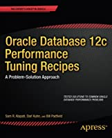 Oracle Database 12c Performance Tuning Recipes Front Cover