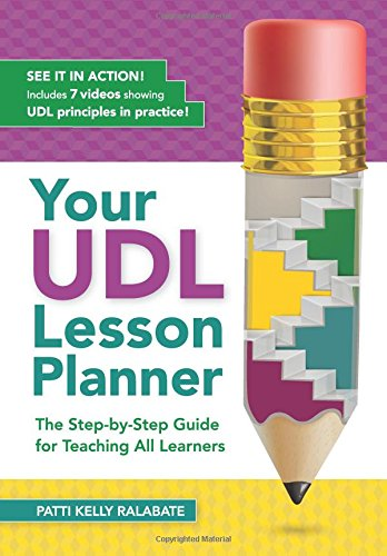 (Your UDL Lesson Planner: The Step-by-Step Guide for Teaching all Learners)