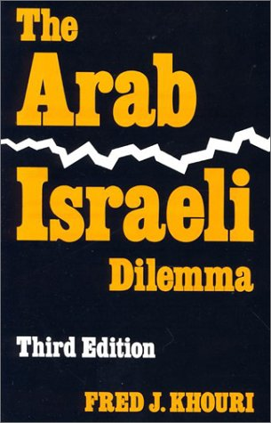 The Arab-Israeli Dilemma (Contemporary Issues in the Middle East (Paperback))