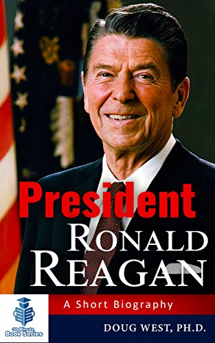President Ronald Reagan: A Short Biography (30 Minute Book Series 19)