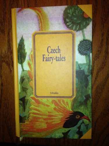 Czech Fairy-Tales A Selection of the Most Beautiful Folk Tales