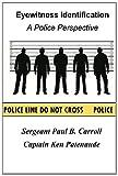 Eyewitness Identification, Paul Carroll and Kenneth Patenaude, 0615569587
