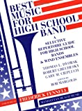 Best Music for High School Band: A Selective Repertoire Guide for High School Bands & Wind Ensembles