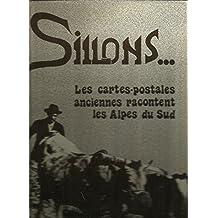 Sillons ... Les cartes postales anciennes racontent les Alpes du Sud.